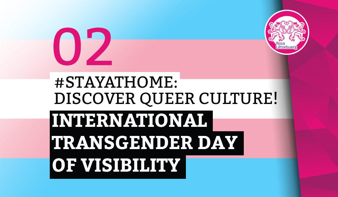 #StayAtHome 02: International Transgender Day of Visibility