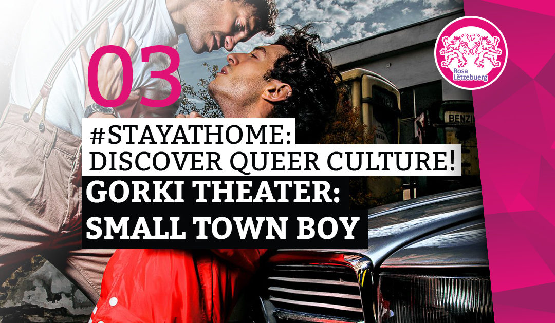 #StayAtHome 03: Small Town Boy
