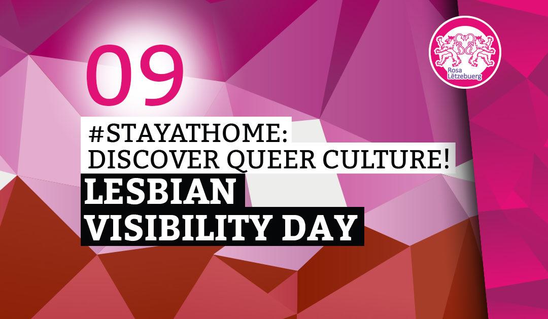 #StayAtHome 09: Lesbian Visibility Day