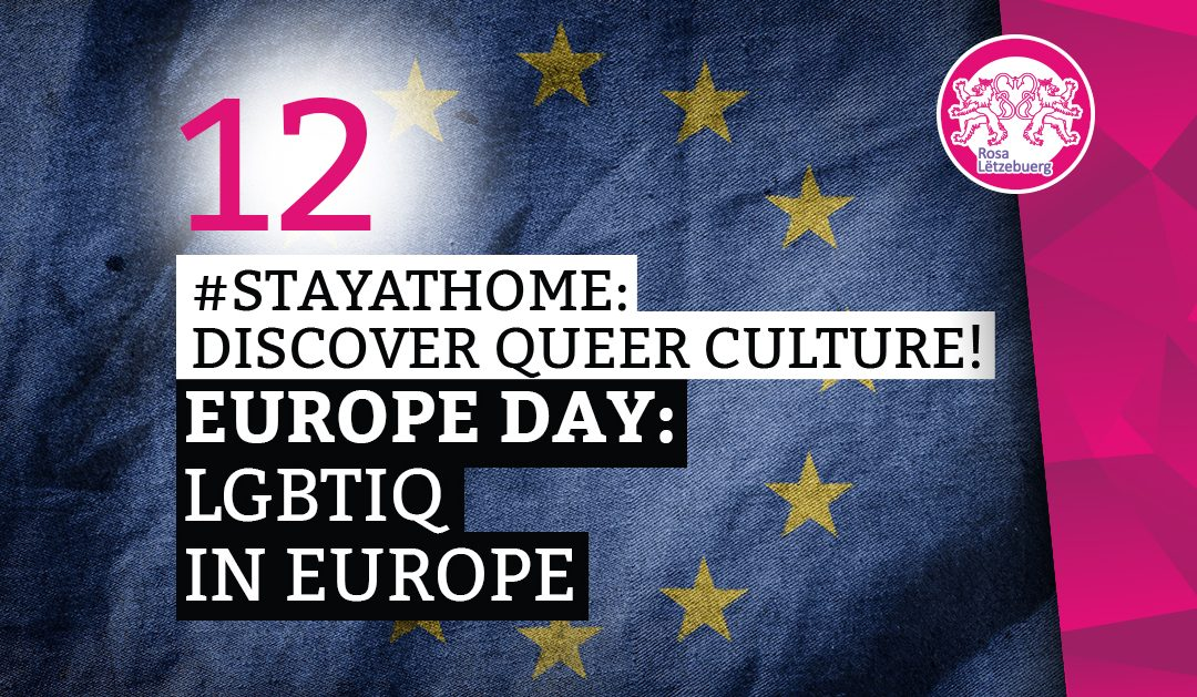 #StayAtHome 12: Europe Day: LGBTIQ en europe